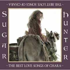 CHARA / Sugar Hunter -THE BEST LOVE SONGS OF CHARA 2枚組
