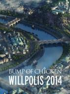 即決 BUMP OF CHICKEN 「WILLPOLIS 2014」初回限定盤 Blu-ray