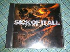 Sick of it all/Scratch the surface