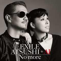 新品 CD+DVD No more EXILE ATSUSHI+AI