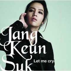 チャン・グンソク Jang Keun Suk / Let me cry