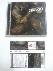 (CD)2BACKKA/ツーバッカ☆Sign★帯付き即決価格