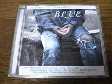 CD「BLUE 尾崎豊トリビュートアルバムA TRIBUTE TO YUTAKA OZAKI